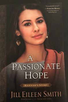 A Passionate Hope, Hannah's Story  by Jill Eileen Smith was just released for sale in February 2018.  It is From the Daughter of the Promised Land series .