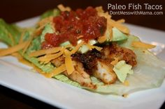 Paleo Spicy Fish Tacos - Don't Mess with Mama / http://dontmesswithmama.com/2013/01/29/paleo-spicy-fish-tacos/