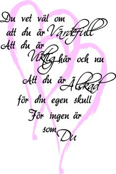 Väggdekor Du vet väl om att ....... Strl 500 x 750mm Calm Quotes, Smile Quotes, True Quotes, Words Quotes, Wise Words, Sayings, Swedish Quotes, Meaning Of Life, Romantic Quotes