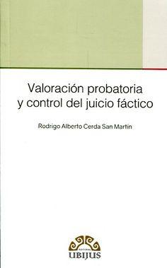 Valoración probatoria y control del juicio fáctico en el Código Nacional de Procedimientos Penales de México