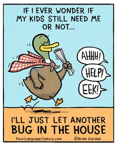 Bug In The House - Fowl Language Comics Motherhood Funny, Quotes About Motherhood, Fowl Language Comics, Brian Gordon, Character Quotes, Very Tired, Travel Humor, Mom Humor, Legal Humor