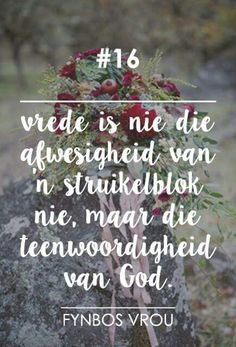 Vrede Christian Prayers, Christian Quotes, Cute Quotes, Best Quotes, Scripture Quotes, Godly Quotes, Qoutes, Afrikaanse Quotes, Comfort Quotes
