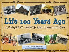 Life 100 years ago! Then and Now Unit!!!: