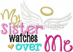 My Sister Watches Over Me - 5x7 | Religious | Machine Embroidery Designs | SWAKembroidery.com