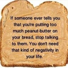 I definitely don't need that kind of negativity in my life.