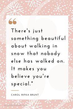 """11.""""在雪地裡走動有一件美麗的事,沒人走過。它使你相信自己很特別。"""""""