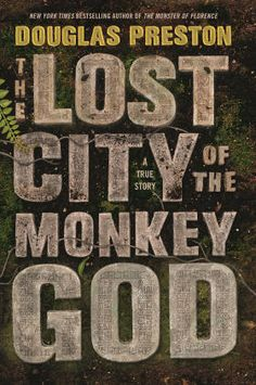 The Official Website of Douglas Preston and Lincoln Child - The Lost City of the Monkey God