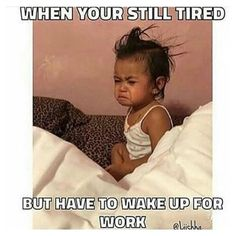 Too tired but still have wake up for work Work lol funny meme work humor pics Tori Tori, Funny Quotes, Funny Memes, Hilarious Work Memes, Humor Quotes, Nursing Memes, Funny Nursing, Nursing Quotes, Thats The Way