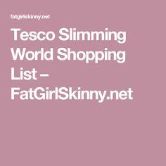 Tesco Slimming World Shopping List – FatGirlSkinny.net