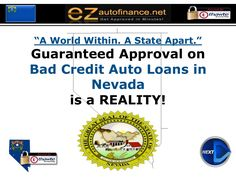 Nevada Car Loans : Quick Approval on Bad Credit Auto Financing at Cheaper Rates by EZautofinance.net - Guaranteed Approval for Bad Credit Buyers! via slideshare