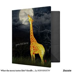What the moon tastes like? Giraffe and Moon Binder
