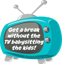 Alternatives to plopping the kids in front of the television when you need a Mommy Break   RaisingArrows.net