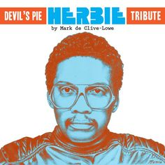 """Devil's Pie"": a ninety minute HERIE HANCOCK tribute by MARK de CLIVE-LOWE (streaming)"