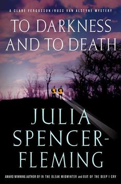 **** To Darkness and to Death, book #4 in series - Julia Spencer-Fleming