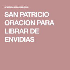 SAN PATRICIO ORACION PARA LIBRAR DE ENVIDIAS
