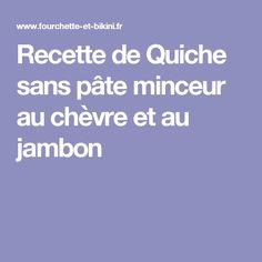 Recette de Quiche sans pâte minceur au chèvre et au jambon