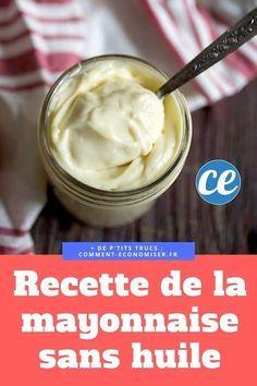 Extra Light Et Délicieuse : La Recette De La Mayonnaise SANS Huile.