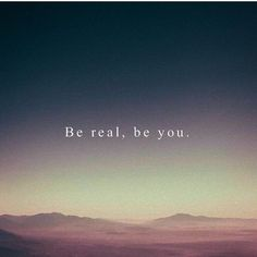 Be real be you. via (http://ift.tt/2x1EvEG)