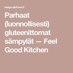 Parhaat (luonnollisesti) gluteenittomat sämpylät — Feel Good Kitchen