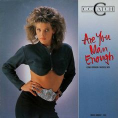 C.C. Catch - Are You Man Enough (Long Version - Muscle Mix) at Discogs 1986