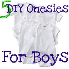 10 DIY Onesies for Boys  CAN NEVER HAVE TOO MANY  AGAIN ...CASSEROLE MENTALITY: A great gift for any baby shower (girls boys?,...just a matter of UNISEX it) so if you make some for your self..go ahead and make 10 more, save for when needed to make a gift basket...