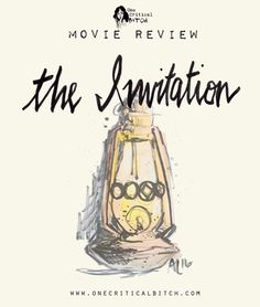"""Quick crit and review of Karyn Kusama's long-awaited horror/thriller """"The Invitation""""   onecriticalbitch.com"""