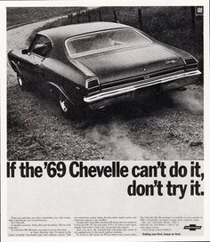 69 Chevelle-old car advertising posters Classic Chevy Trucks, Old Classic Cars, Vintage Trucks, Vintage Ads, Vintage Signs, Chevy Chevelle Ss, Chevy Muscle Cars, Retro Cars, 1960s Cars