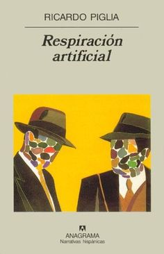 Respiración artificial / Ricardo Piglia http://fama.us.es/record=b2618886~S5*spi