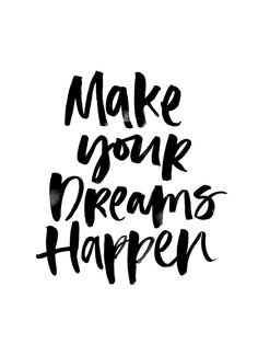 Graphic Design, make your dreams happen, brush lettering, type, ink, texture, quote, typography
