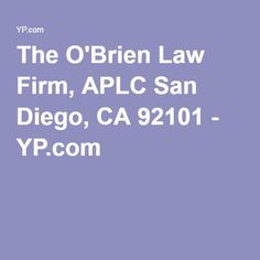 The O'Brien Law Firm, APLC San Diego, CA 92101 - YP.com