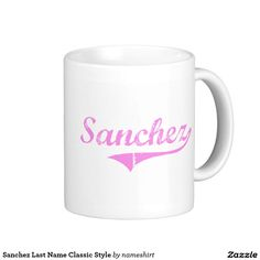 Sanchez Last Name Classic Style Classic White Coffee Mug
