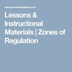 Lessons & Instructional Materials   Zones of Regulation