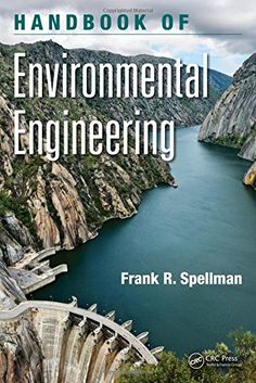 Handbook of Environmental Engineering (Applied Ecology and Environmental Management) by Frank R. Spellman http://www.amazon.com/dp/1498708617/ref=cm_sw_r_pi_dp_YjN1wb1ZRMYK2