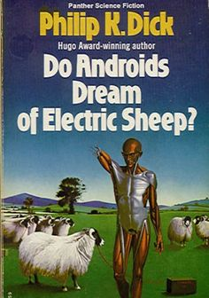 Do Androids Dream of Electric Sheep? by Philip K. Dick.