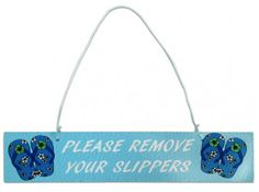 """""""Please Remove your Slippers"""" Blue Wooden Sign"""
