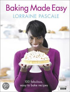 Baking Made Easy - Lorraine Pascal