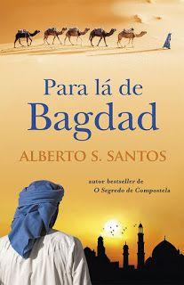 Manta de Histórias: Para lá de Bagdad de Alberto S. Santos - Novidade ...