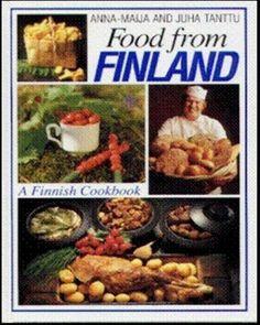 Food from Finland A Finnish Cookbook by Anna Maija Tanttu Juha Tanttu 9511101218 | eBay