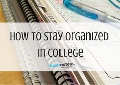 How To Stay Organized in College - flashnotes blog