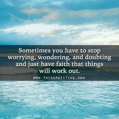 You Have To Stop Worrying