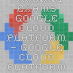 Training Exams - Google Cloud Platform — Google Cloud Platform — Google Cloud Platform