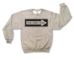 """One Direction """"One Way Sign"""" Sweatshirt - Gray - All Sizes Available - 1D Sweater 013 562OXF. $20.00, via Etsy."""