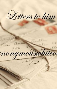 """Read """"Letters to him - Letter 1"""" #romance"""