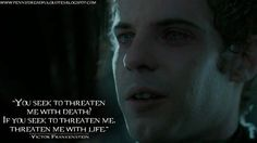 You seek to threaten me with death? If you seek to threaten me, threaten me with life. Victor Frankenstein Quotes, Penny Dreadful Quotes, Penny Dreadfull, Mary Shelley, Cinema, Movie Lines, English, Film Serie, Best Shows Ever
