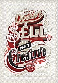 David Ogilvy Quote - http://www.designbolts.com/wp-content/uploads/2012/11/Inspirational-Typography-Poster-Quotes.jpg