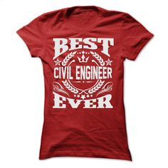 BEST CIVIL ENGINEER EVER T SHIRTS T Shirts, Hoodies, Sweatshirts - #shirtless #t shirt design website. GET YOURS => https://www.sunfrog.com/Geek-Tech/BEST-CIVIL-ENGINEER-EVER-T-SHIRTS-Ladies.html?60505