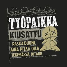 Työpaikkakiusattu Lady Fit T-paita Lady Fit, Diary Of A Madman, Work Humor, Cool Pictures, History, Funny, Quotes, 6 Packs, Quotations