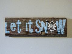 Let it Snow - Winter Rustic Decorations - Barnwood Holiday Decoration - Wood Sign - Hand Painted Holiday Decoration - Snowflake Art