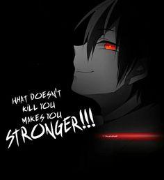 Akabane Karma Sagt : Was dich nicht umbringt , macht dich Stärker .