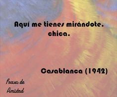 Frases de peliculas de amor de Casablanca(1942)